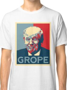 Donald Trump Grope Poster. (Obama hope parody) Classic T-Shirt