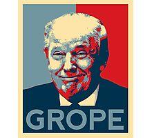 Donald Trump Grope Poster. (Obama hope parody) Photographic Print