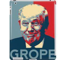 Donald Trump Grope Poster. (Obama hope parody) iPad Case/Skin