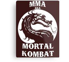 MMA aka Mortal kombat Metal Print