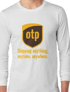 OTP - shipping anything, anytime, anywhere Long Sleeve T-Shirt