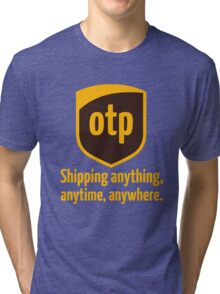 OTP - shipping anything, anytime, anywhere Tri-blend T-Shirt