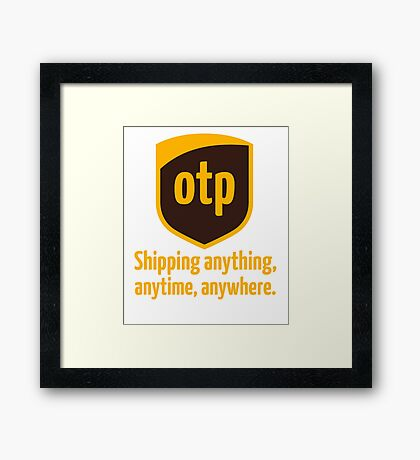OTP - shipping anything, anytime, anywhere Framed Print