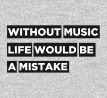 Without music life would be a mistake One Piece - Long Sleeve