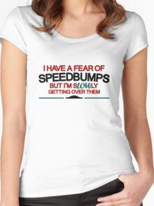 I have a fear of SPEEDBUMPS (2) Women's Fitted Scoop T-Shirt