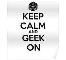 Keep Calm Geek On Black Poster