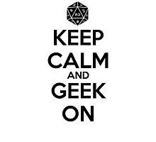 Keep Calm Geek On Black Photographic Print