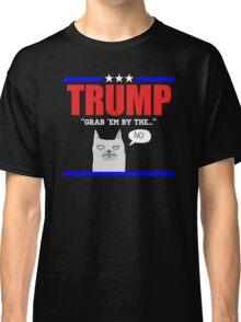 Grab Em By The...No Classic T-Shirt