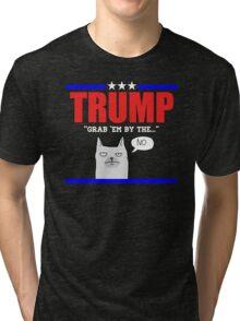 Grab Em By The...No Tri-blend T-Shirt