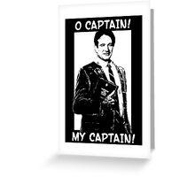 O Captain! My Captain! Greeting Card