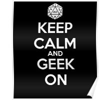 Keep Calm Geek On White Poster