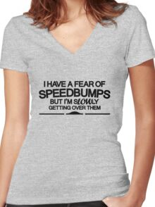 I have a fear of SPEEDBUMPS (6) Women's Fitted V-Neck T-Shirt
