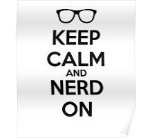 Keep Calm Nerd On Black Poster