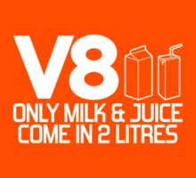 V8 - Only milk & juice come in 2 litres (1) Kids Tee