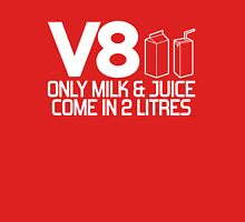 V8 - Only milk & juice come in 2 litres (1) Unisex T-Shirt