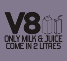 V8 - Only milk & juice come in 2 litres (2) Kids Tee