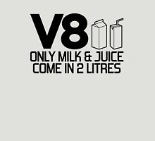 V8 - Only milk & juice come in 2 litres (2) T-Shirt