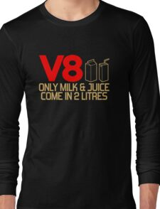 V8 - Only milk & juice come in 2 litres (3) Long Sleeve T-Shirt