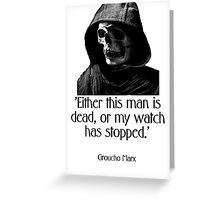 Either this man is dead... Groucho Marx Greeting Card