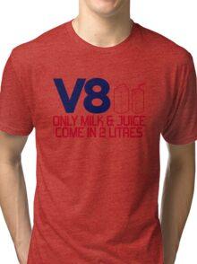V8 - Only milk & juice come in 2 litres (4) Tri-blend T-Shirt