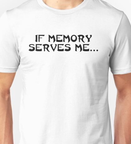 If memory serves me... T-Shirt
