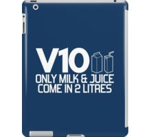V10 - Only milk & juice come in 2 litres (2) iPad Case/Skin