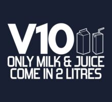 V10 - Only milk & juice come in 2 litres (2) Kids Tee
