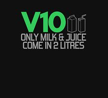 V10 - Only milk & juice come in 2 litres (3) Unisex T-Shirt