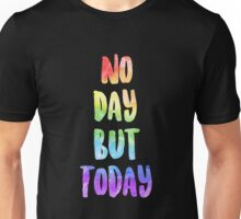 No Day But Today | RENT Unisex T-Shirt