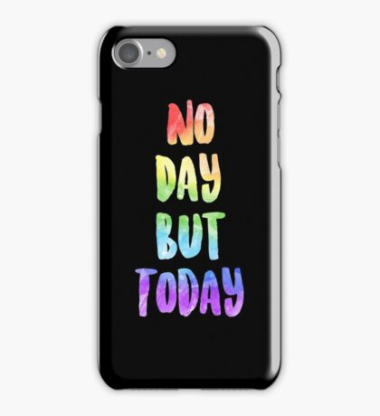 No Day But Today | RENT iPhone Case/Skin