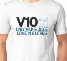 V10 - Only milk & juice come in 2 litres (4) Unisex T-Shirt