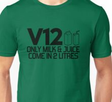 V12 - Only milk & juice come in 2 litres (1) Unisex T-Shirt