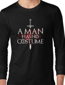 A Man Has No Costume Long Sleeve T-Shirt