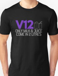 V12 - Only milk & juice come in 2 litres (3) Unisex T-Shirt