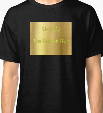 The Golden Rule Classic T-Shirt