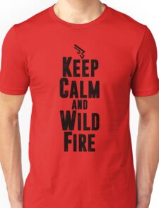 Keep Calm and Wild Fire Unisex T-Shirt