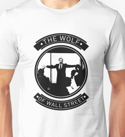 The Wolf Of Wall Street. Unisex T-Shirt