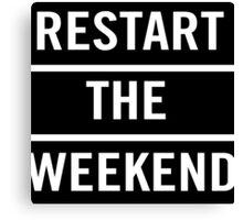 Restart the weekend Canvas Print
