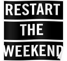 Restart the weekend Poster