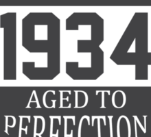 Vintage 1934 Aged To Perfection Sticker