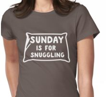 Sunday is for snuggling Womens Fitted T-Shirt