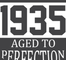 Vintage 1935 Aged To Perfection Sticker