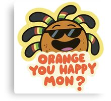 Mabel Stickers | Gravity Falls | Orange You Happy Mon? Canvas Print