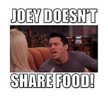 Friends (F.R.I.E.N.D.S) Joey doesn't share food! by tashadoesthings