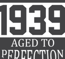 Vintage 1939 Aged To Perfection Sticker