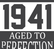 Vintage 1941 Aged To Perfection Sticker