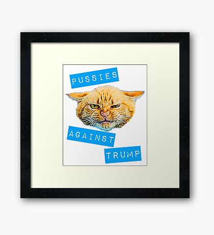 Pussies Against Trump 2.0 Framed Print