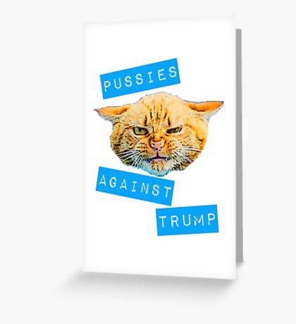 Pussies Against Trump 2.0 Greeting Card