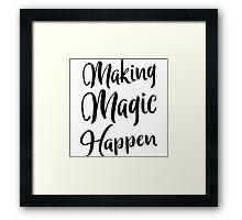 Making Magic Happen Framed Print