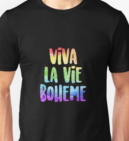 Viva La Vie Boheme! | RENT Unisex T-Shirt